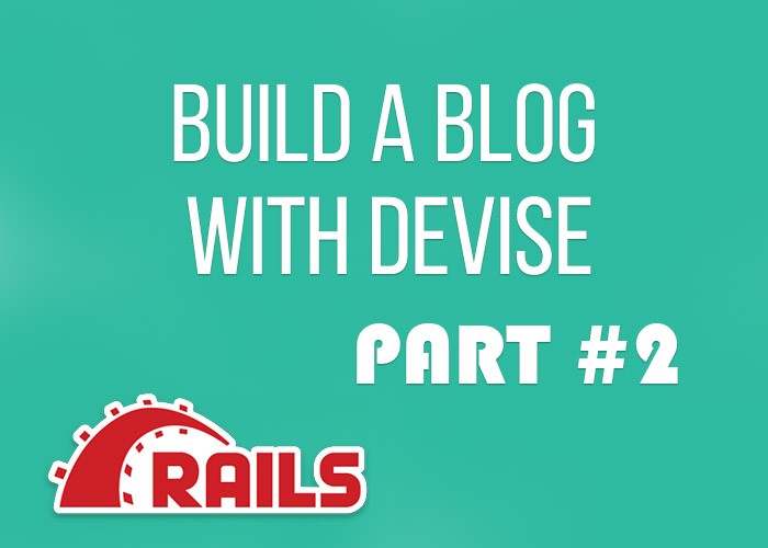 Mirror | Building a Ruby on Rails blog with devise - part 2