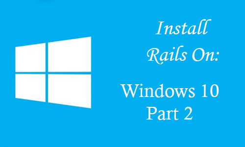 How to install and run Ruby on Rails on Windows 10 #2